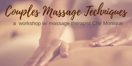 Couples Massage Techniques Workshop w/ Massage Therapist Chè Monique