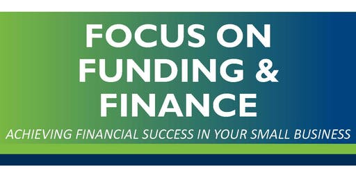 FOCUS ON FUNDING & FINANCE