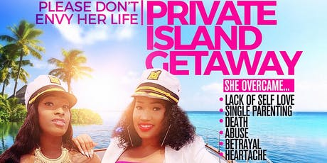 Please don't ENVY her life Private Island GETAWAY tickets
