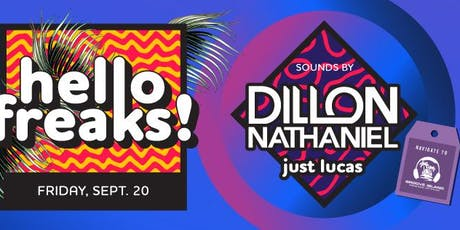 Hello Freaks feat Dillon Nathaniel tickets