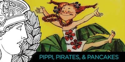 PIPPI, PIRATES, & PANCAKES