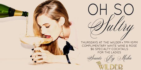 Oh So Sultry Thursdays • Ladies Night At The Wilder tickets