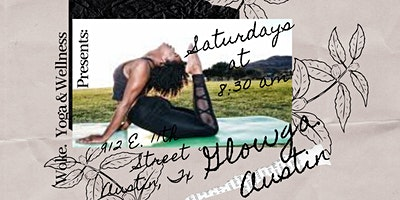 Woke. Yoga & Wellness Presents: Glowga. Austin