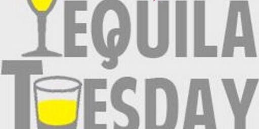 """Tequila Tuesdays ""Happy Hour & After work party"