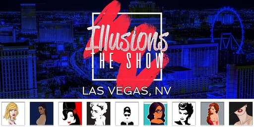 Illusions The Drag Queen Show Las Vegas - Drag Queen Dinner Show - Las Vegas, NV