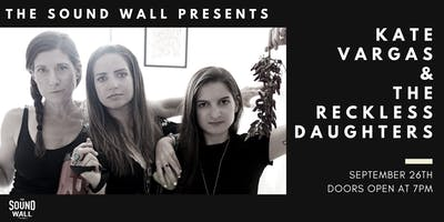 Kate Vargas & The Reckless Daughters | September 26, 2019