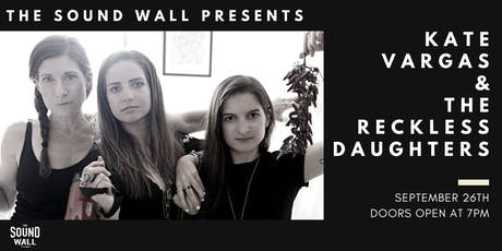 Kate Vargas & The Reckless Daughters | September 26, 2019 tickets