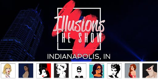 Illusions The Drag Queen Show Indianapolis - Drag Queen Dinner Show - Indianapolis, IN