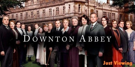 Downton Abbey movie - Just Viewing tickets