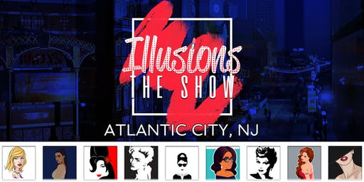 Illusions The Drag Queen Show Atlantic City - Drag Queen Dinner Show - Atlantic City, NJ
