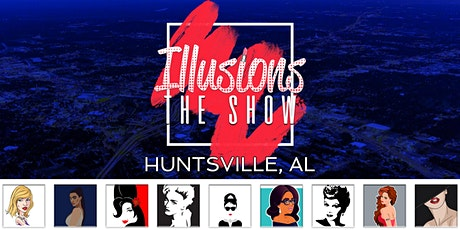 Illusions The Drag Queen Show Huntsville - Drag Queen Dinner Show - Huntsville, AL tickets