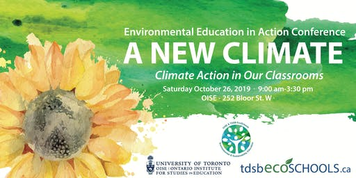 A New Climate: Environmental Education in Action TDSB Fall 2019 Conference