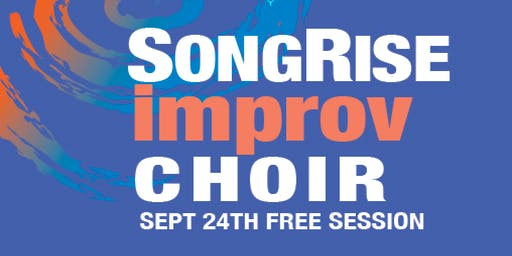 SongRise Improv Choir - Sep 24 FREE SESSION!