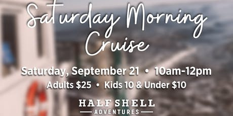 Saturday Morning Cruise tickets