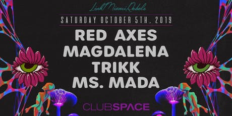 Red Axes, Trikk, and Magdalena tickets