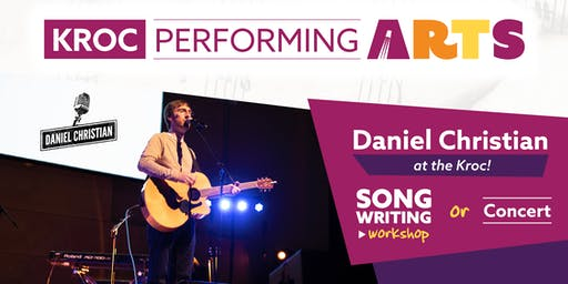 Songwriting Workshop and Concert with Daniel Christian