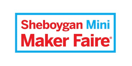 Sheboygan Mini Maker Faire  Meet & Greet tickets