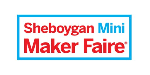 Sheboygan Mini Maker Faire  Meet & Greet