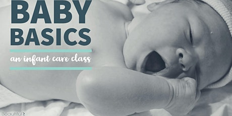 Baby Basics: An Infant Care Class - August 15, 2020 tickets