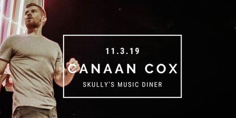 Canaan Cox Live at Skully's  tickets