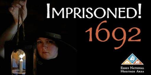 Imprisoned! 1692 (Friday, October 25 through Sunday, October 27)