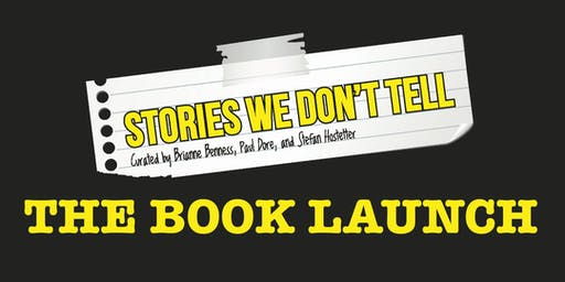 Stories We Don't Tell: The Book Launch!