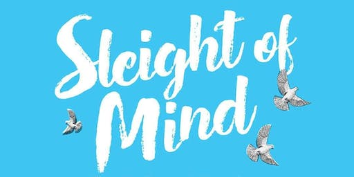"""Sleight of Mind"" How to Create and Experience Magic in Your Life"