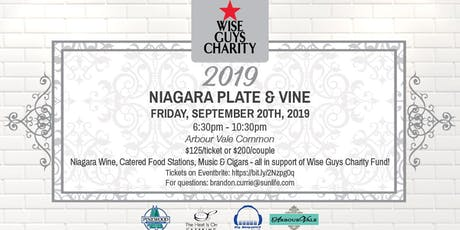Wise Guys Charity Fund	 2019 NIAGARA PLATE & VINE tickets