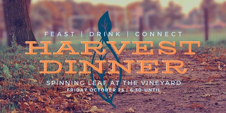 Harvest Dinner- Spinning Leaf at The Vineyard tickets