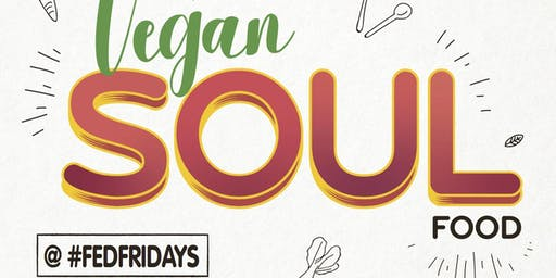 Vegan Soul Food at #FedFridays