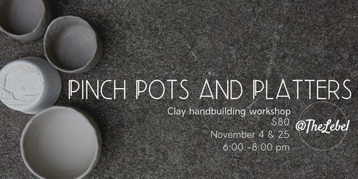 Pinch Pots and Platters