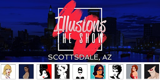Illusions The Drag Queen Show Scottsdale - Drag Queen Dinner Show - Scottsdale, AZ