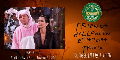Friends *HALLOWEEN EPISODES* Trivia at Durty Nellies tickets