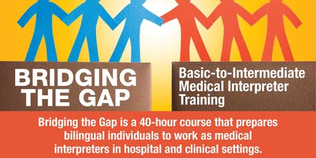 Bridging the Gap: Basic to Intermediate Medical Interpreter Training (Fall 2019) tickets