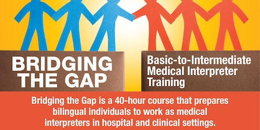 Bridging the Gap: Basic to Intermediate Medical Interpreter Training (Fall 2019)
