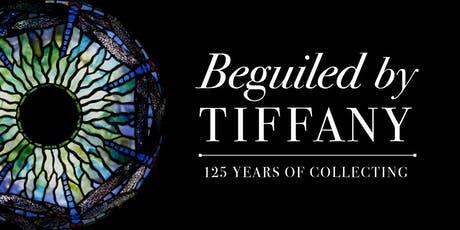 Beguiled by Tiffany: 125 Years of Collecting tickets