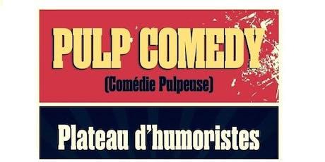 Plateau d'humoristes - Pulp Comedy 19 octobre billets