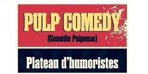 Plateau d'humoristes - Pulp Comedy 02 Novembre