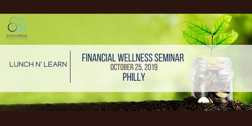 2019 Financial Wellness Seminar Philly 10/25/19
