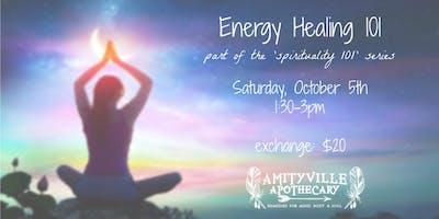 Energy Healing 101- part of spirituality 101 series