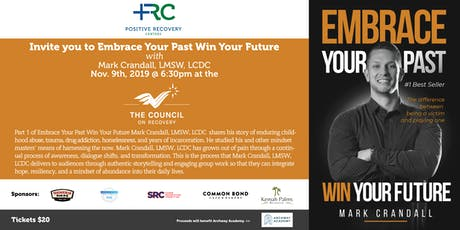 EMBRACE YOUR PAST, WIN YOUR FUTURE-AN EVENING WITH MARK CRANDALL, LMSW,LCDC tickets