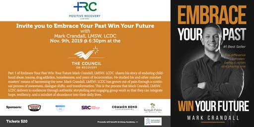 EMBRACE YOUR PAST, WIN YOUR FUTURE-AN EVENING WITH MARK CRANDALL, LMSW,LCDC