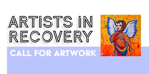 Artists in Recovery: Call for Art & Exhibition