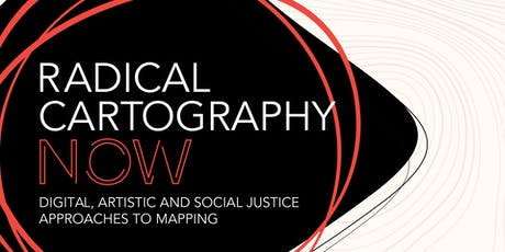 Radical Cartography Now: Digital, Artistic and Social Justice Approaches to Mapping tickets