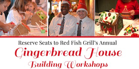 Red Fish Grill's Annual Gingerbread Building Workshop! tickets