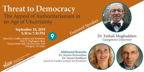 Threat to Democracy: The Appeal of Authoritarianism in Age of Uncertainty tickets