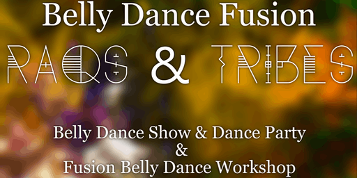 Raqs & Tribes Belly Dance Workshops, Shows & Dance Parties