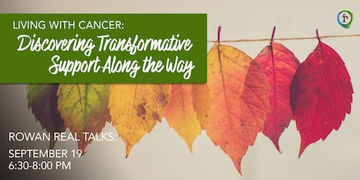 Living with Cancer: Discovering Transformative Support Along the Way