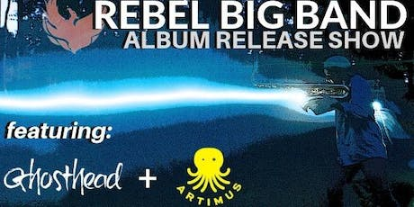 Artimus / Rebel Big Band / Ghosthead tickets