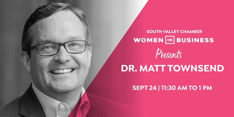 Women in Business: Dr. Matt Townsend tickets
